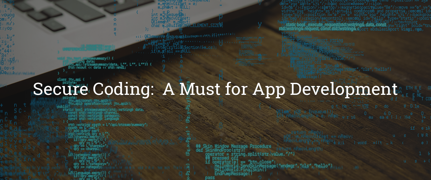 Secure Coding: A Must for App Development