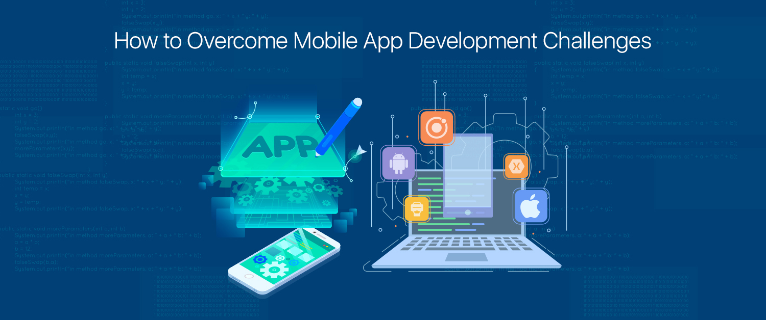 How to Overcome Mobile App Development Challenges