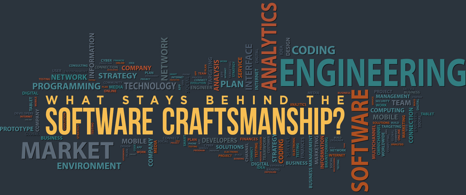 What stays behind the Software Craftsmanship?