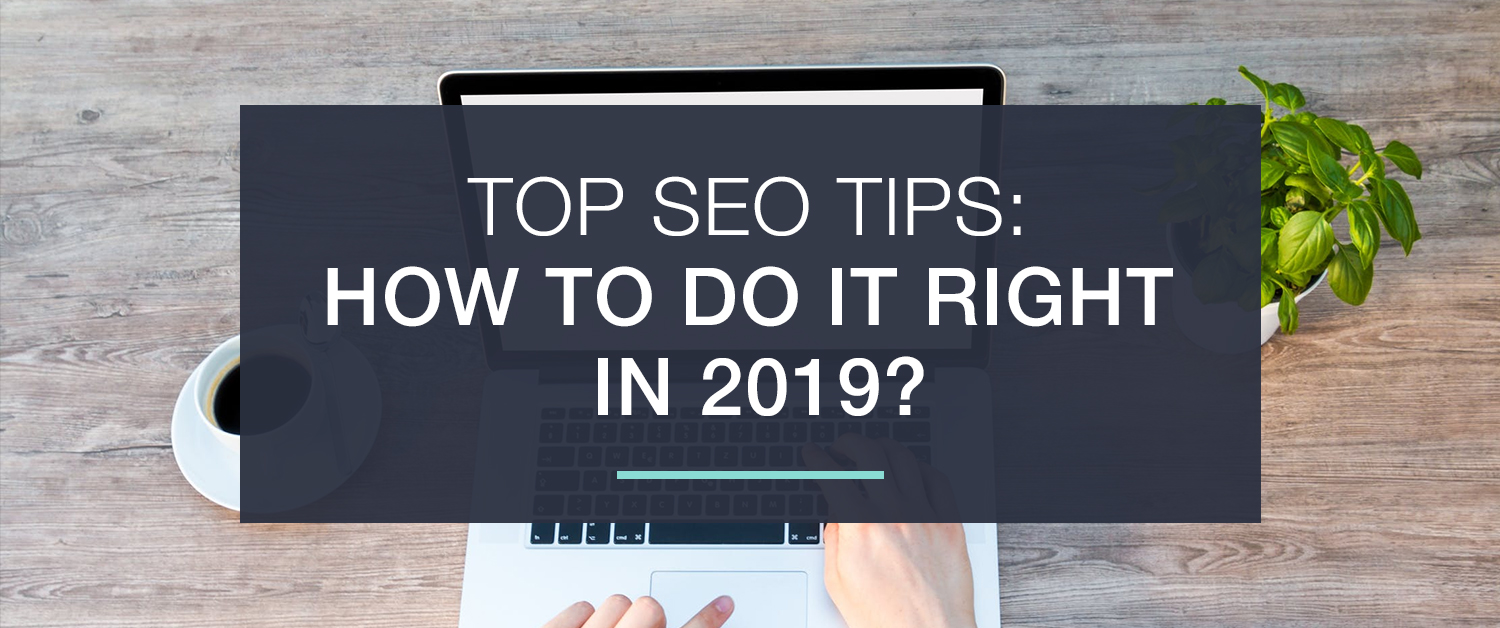 top-seo-tips-how-to-do-it-right-in-2019