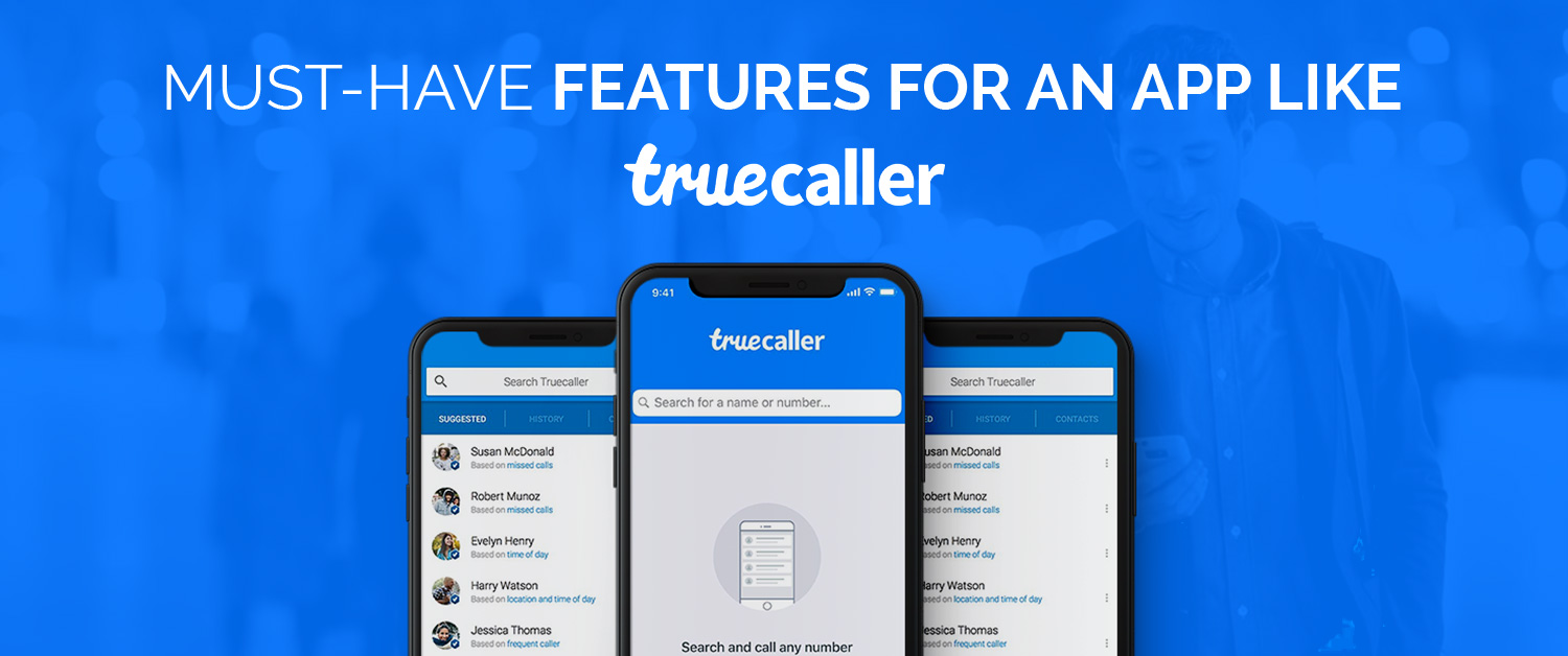 Caller ID App Development | Must Have Features from Truecaller