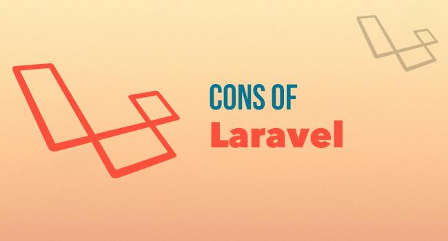 Cons of Laravel