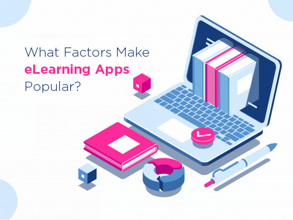 What Factors Make eLearning Apps Popular?