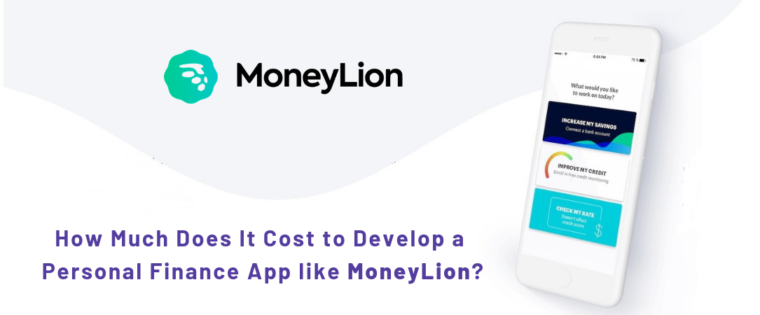 How much does it cost to develop a personal finance app like MoneyLion?
