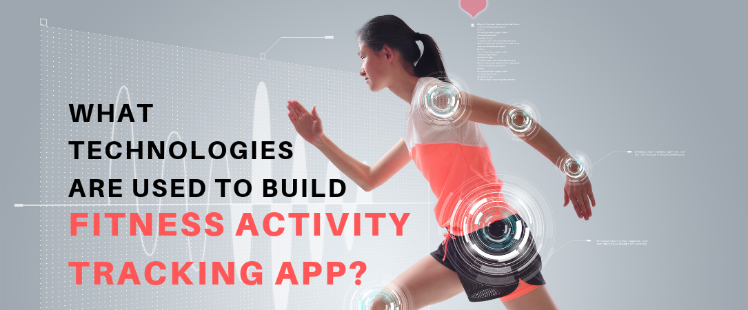 What technologies are used to build a Fitness Activity Tracking App?