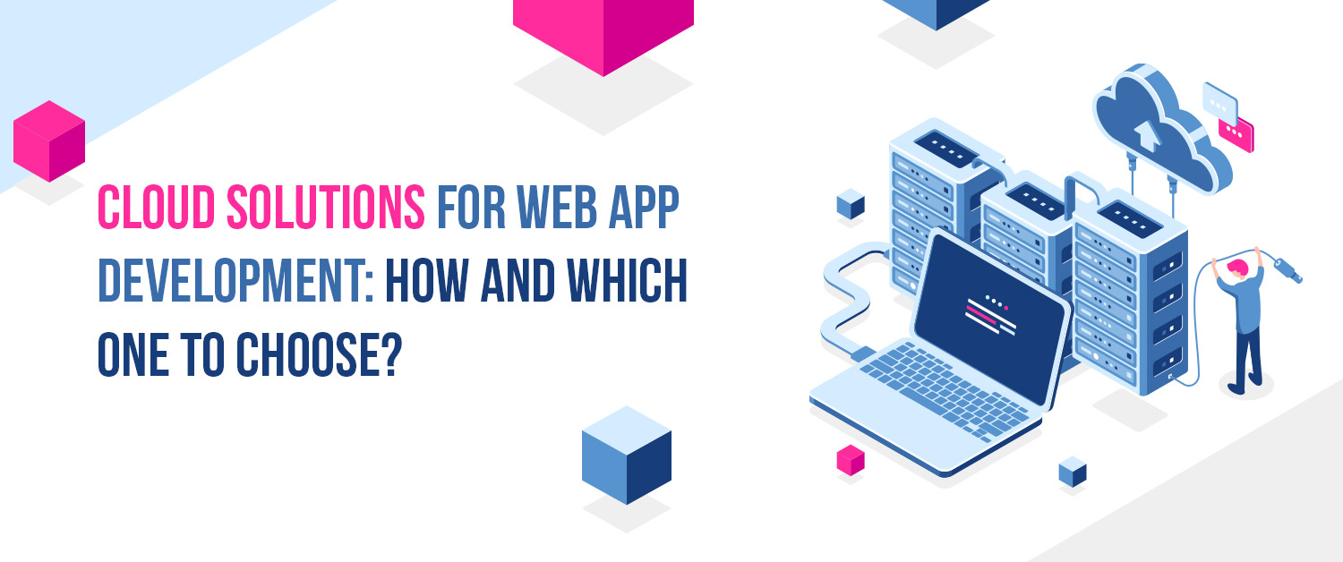 Cloud Solutions For Web App Development