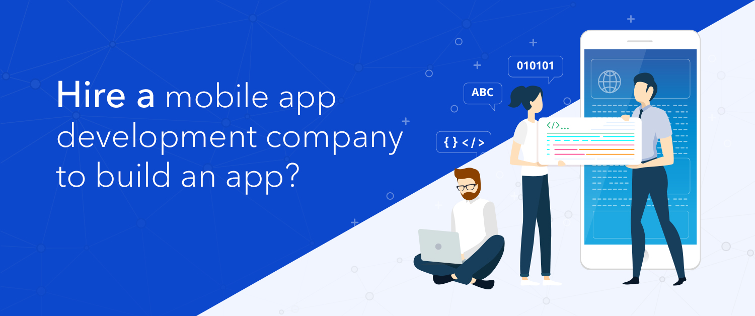 How to hire a mobile app development company to build an app?