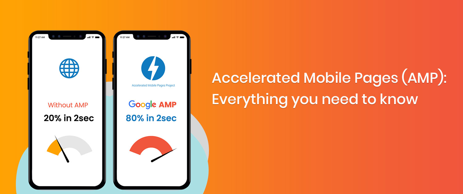 ️Accelerated Mobile Pages (AMP): Everything you need to know