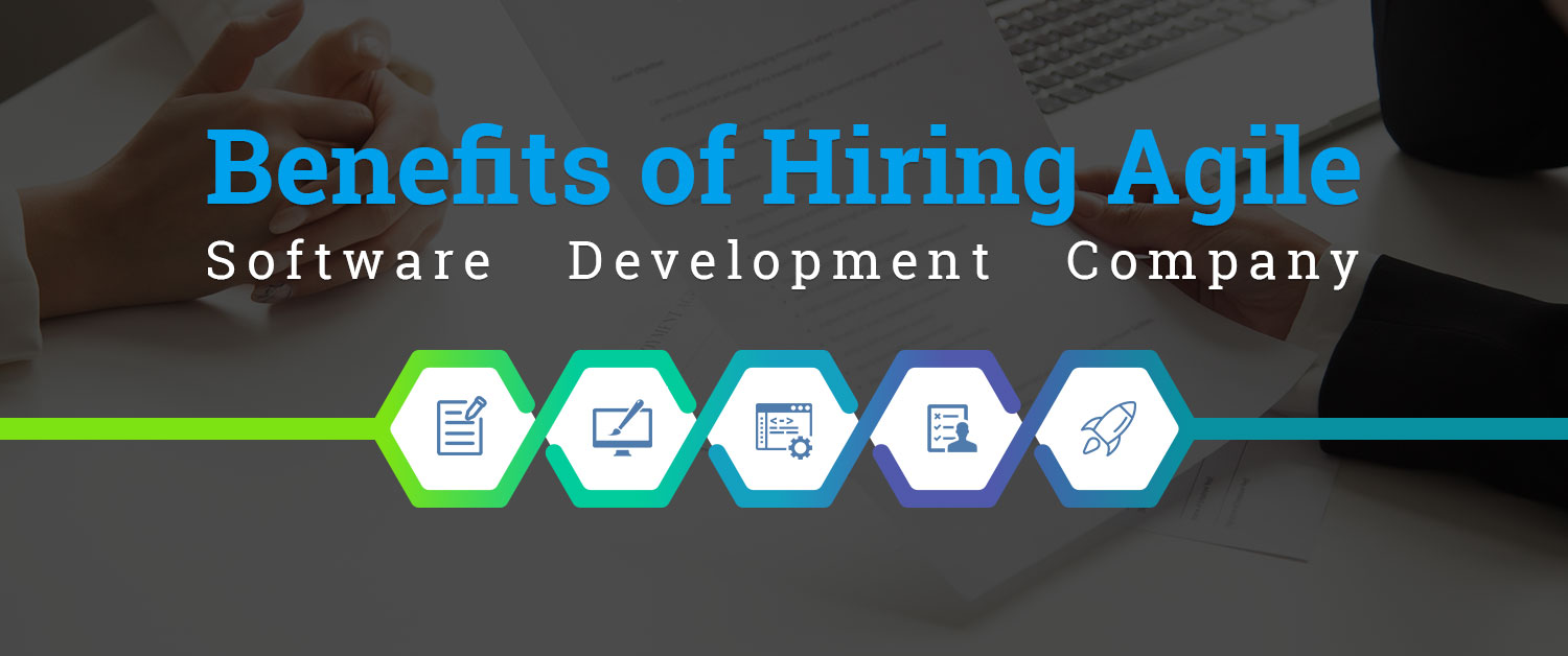 Benefits of Hiring Agile Software Development Company