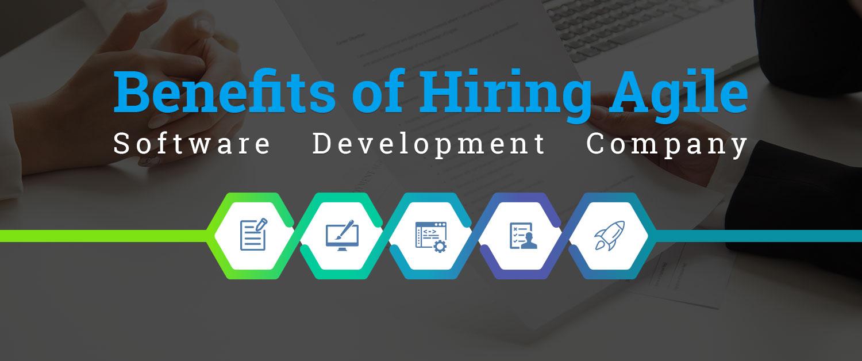 Benefits of Hiring Agile Software Development Company