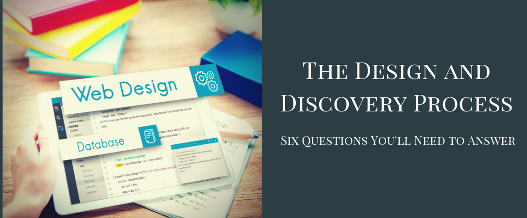 The Design and Discovery Process: Six Questions You'll Need to Answer
