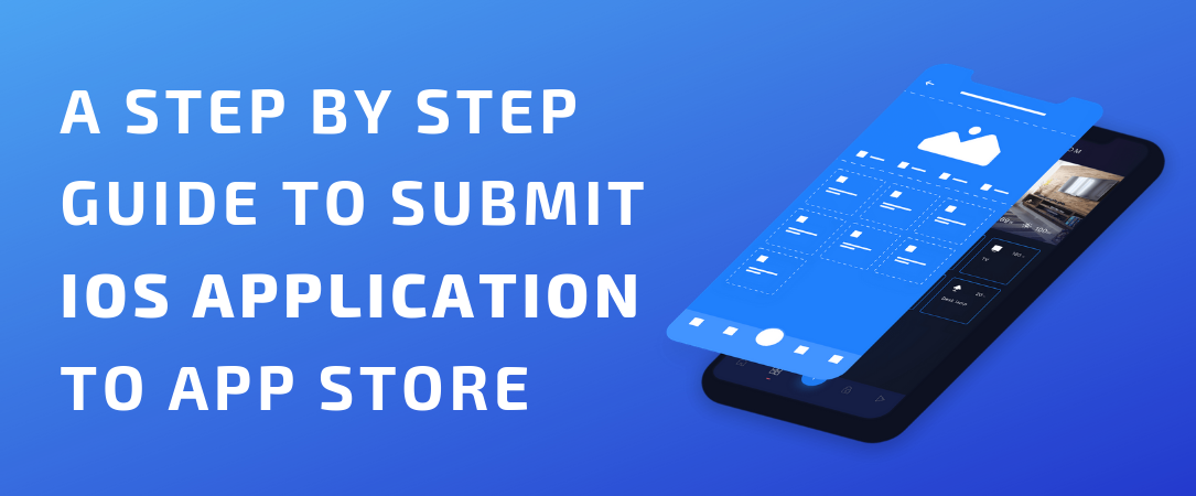 A Step By Step Guide To Submit iOS App To App Store