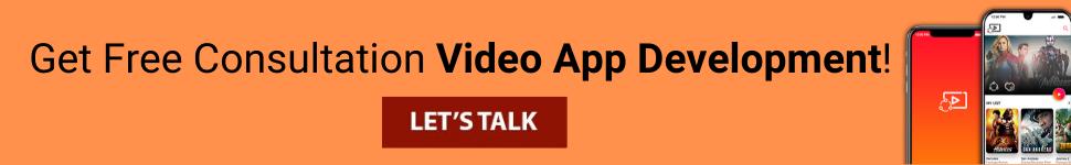 Get Free Consultation Video App Development!