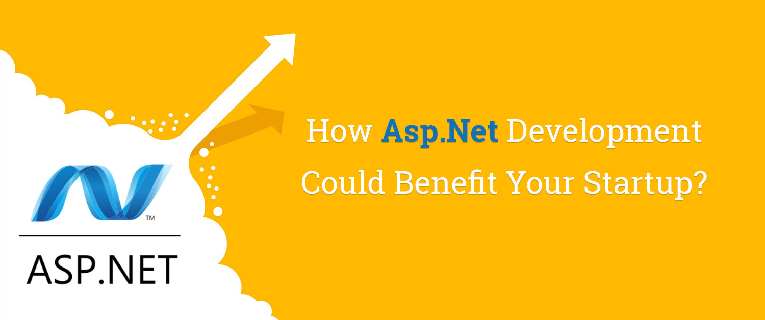 How Asp.Net Development Could Benefit Your Startup