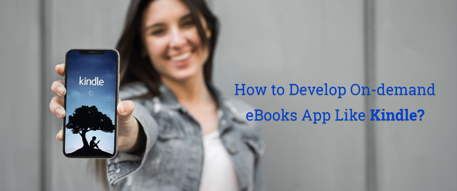 How to Develop On-demand eBooks App Like Kindle?