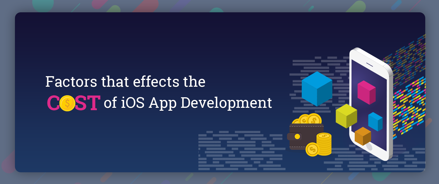 Factors That effects the Cost of iOS App Development