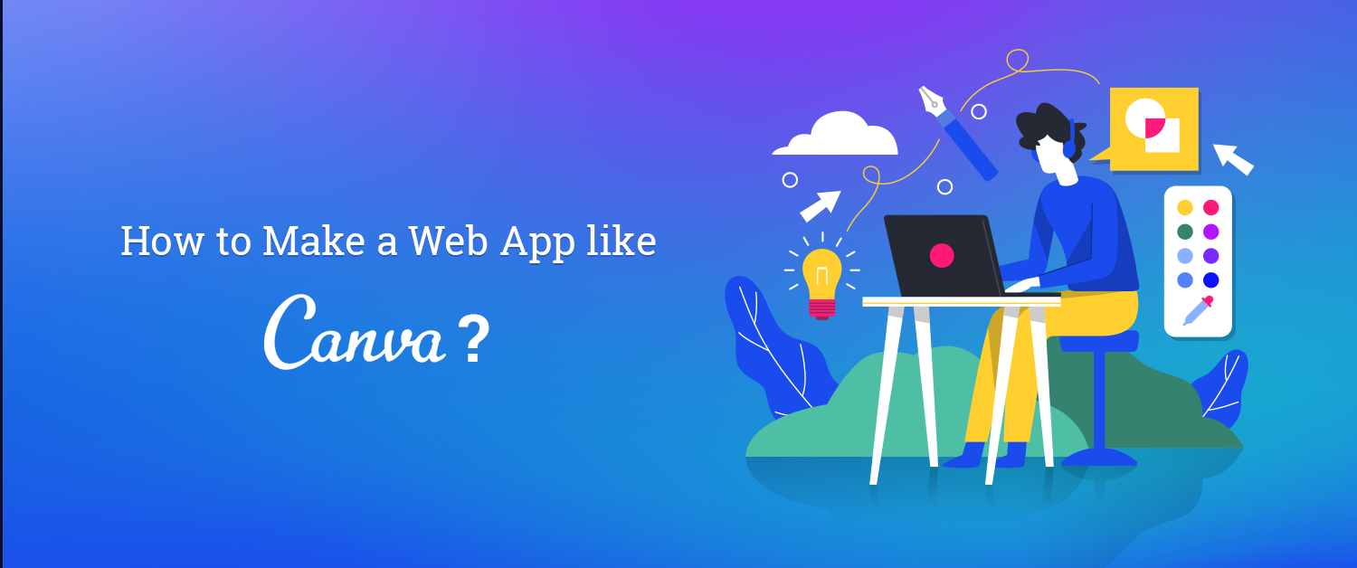 How to Make a Web App like Canva?