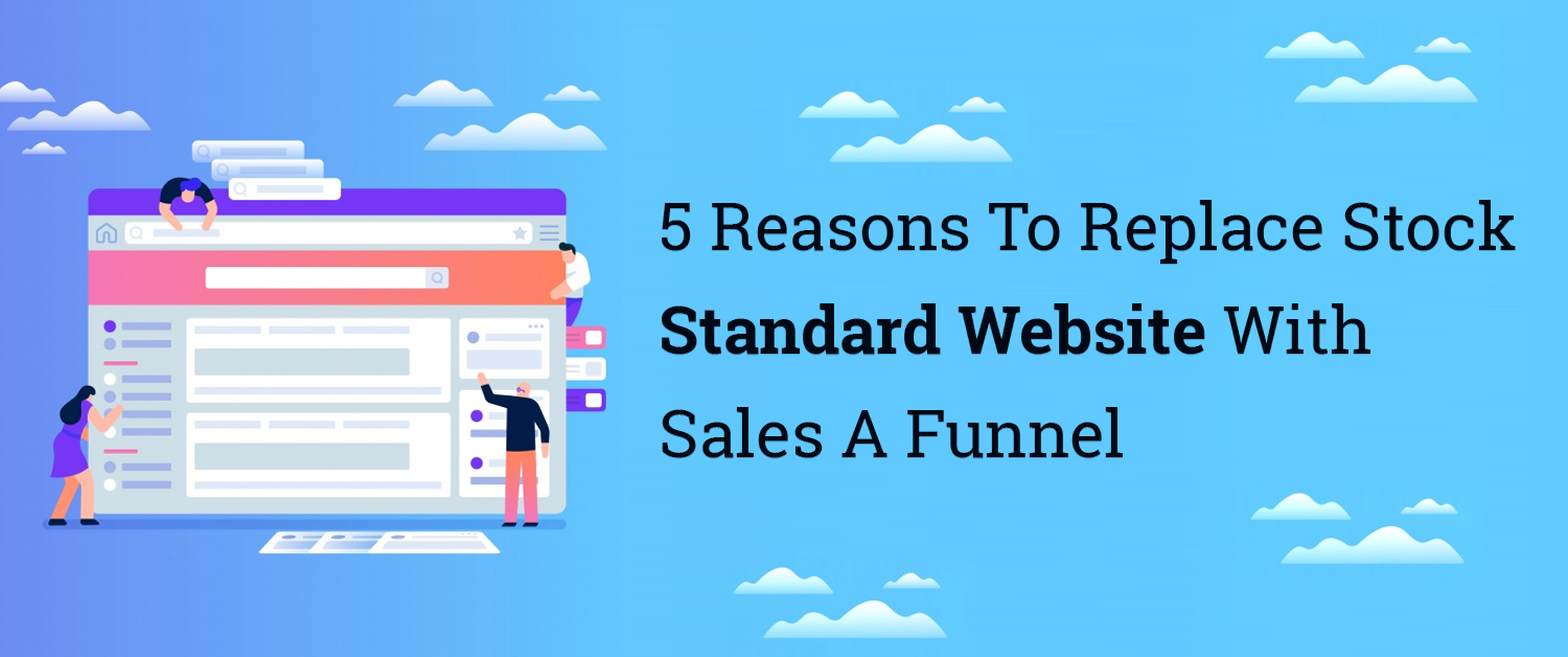 replace-stock-standard-website-with-sales-a-funnel