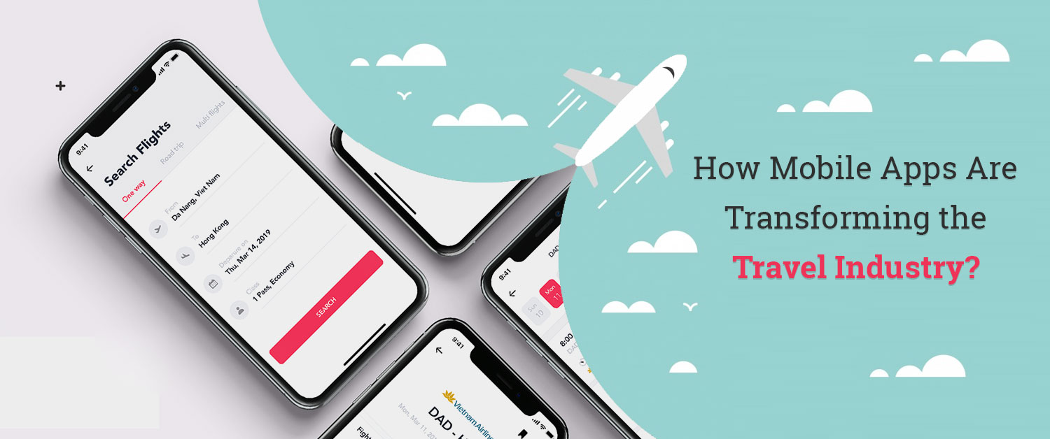 How Mobile Apps Are Transforming the Travel Industry