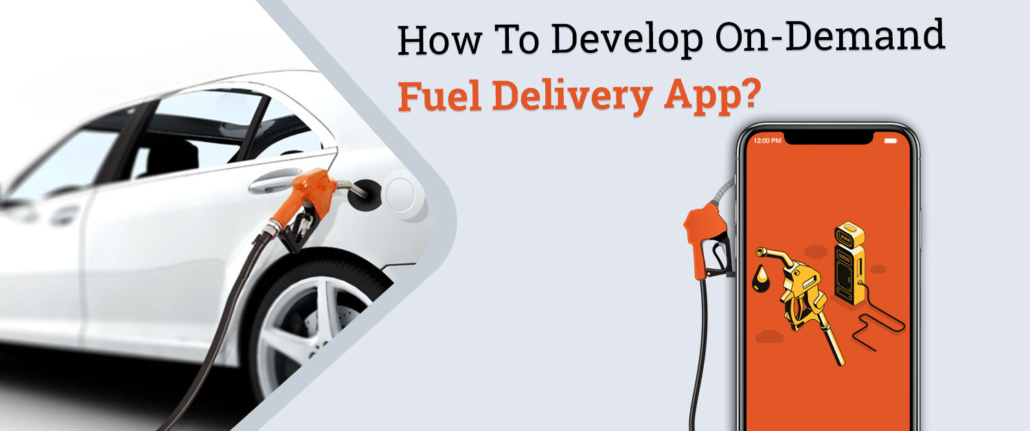 how-to-develop-on-demand-fuel-delivery-app