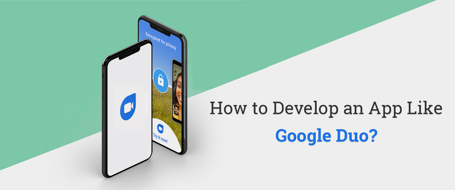 how to develop an app like google duo
