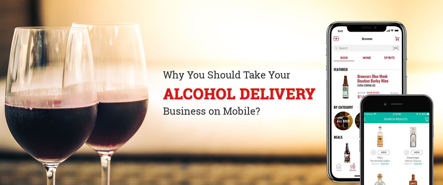 Why you should take your Alcohol Delivery Business on Mobile