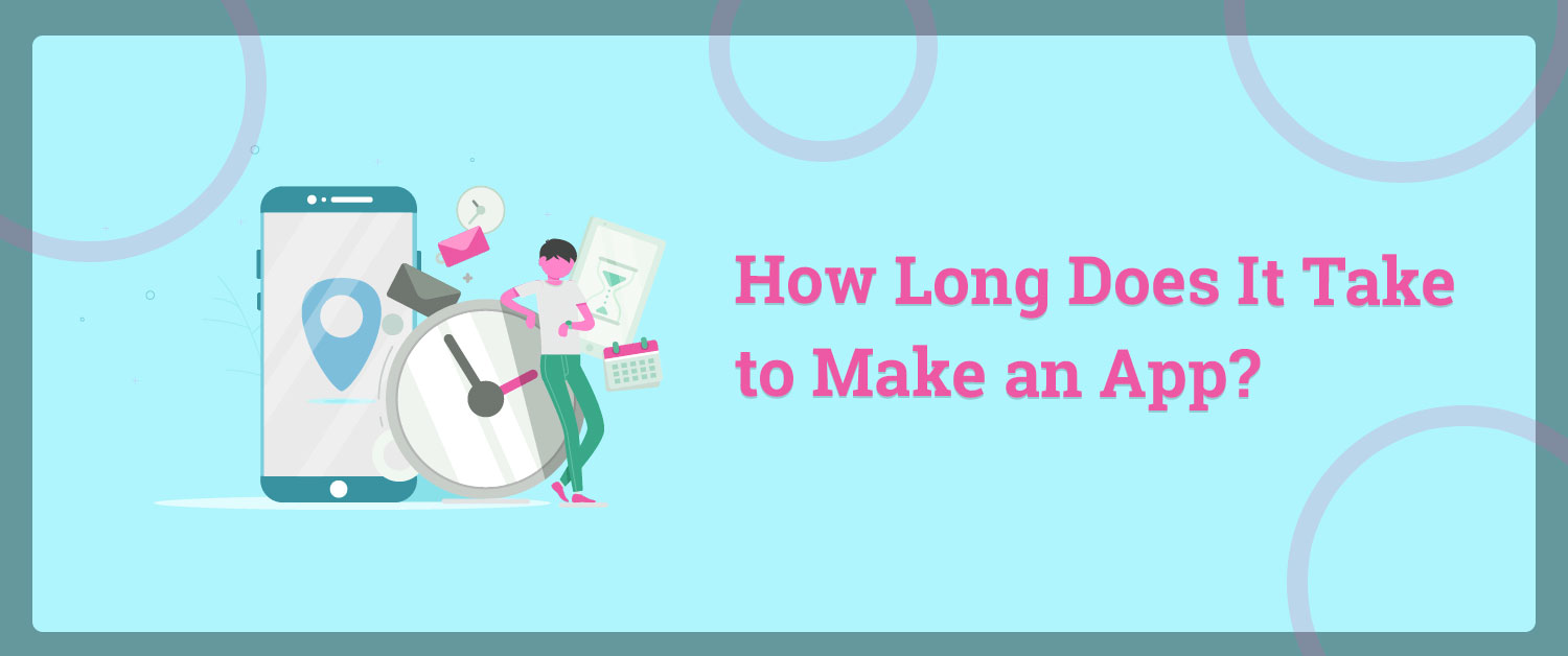 how-long-does-it-take-to-make-an-app