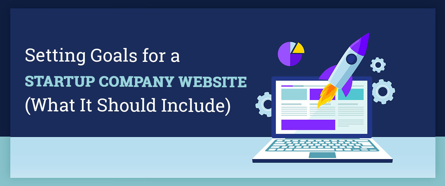 setting-goals-for-a-startup-company-website-what-it-should-include