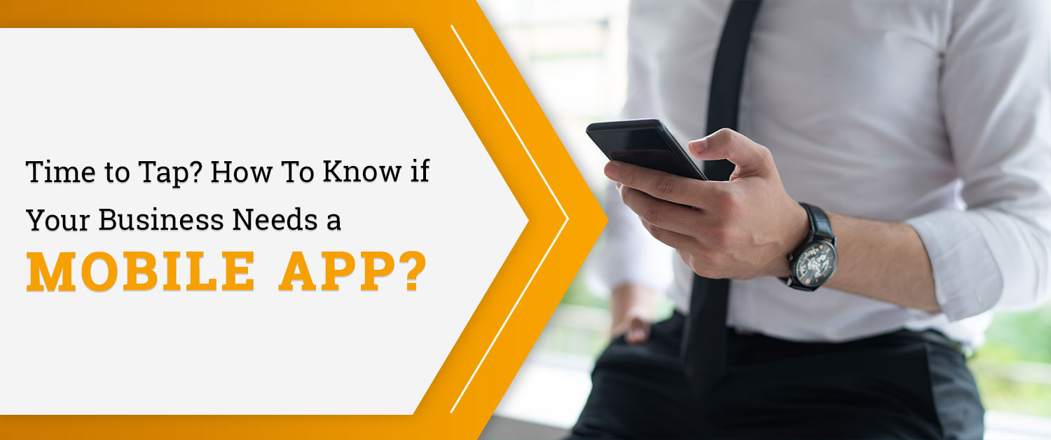 time-to-tap-how-to-know-if-your-business-needs-a-mobile-app