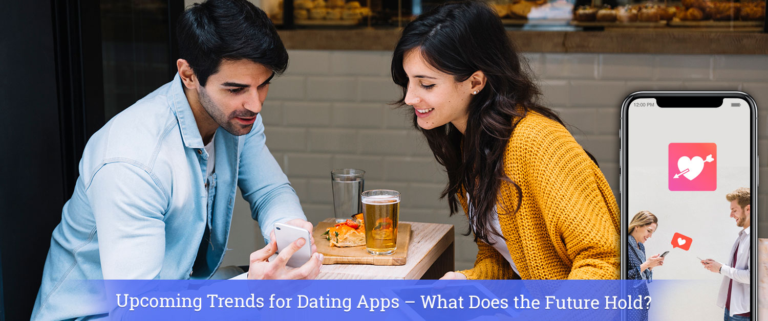 upcoming-trends-for-dating-apps-what-does-the-future-hold