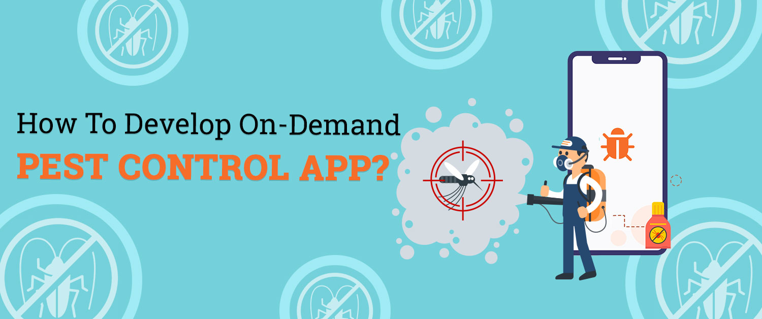 how-to-develop-on-demand-pest-control-app