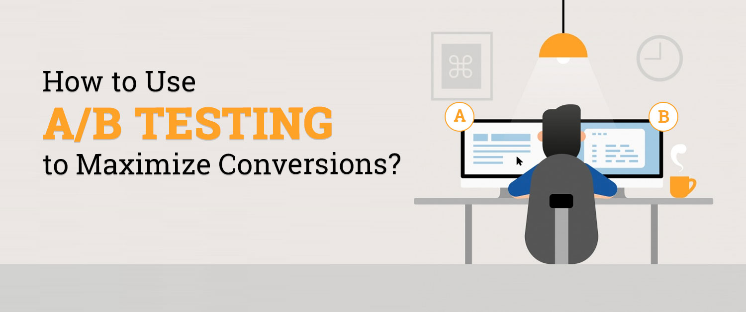 how-to-use-a-b-testing-to-maximize-conversions
