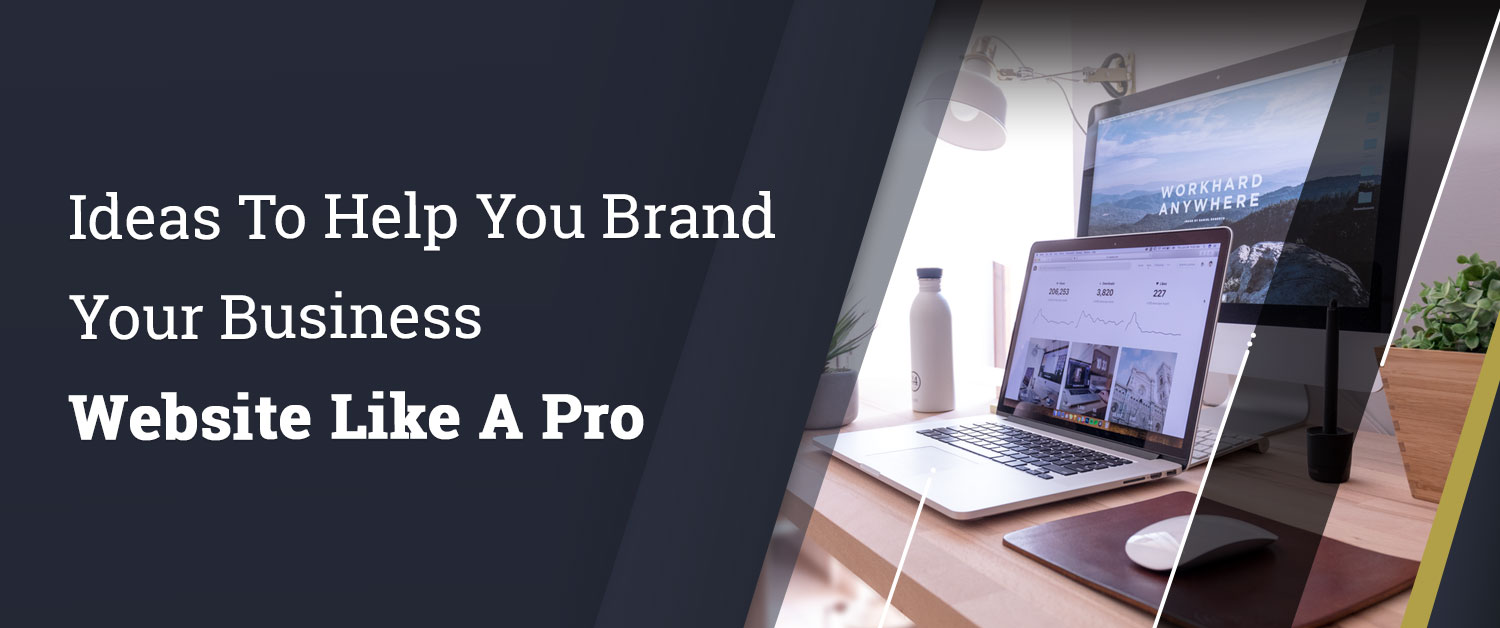 ideas-to-help-you-brand-your-business-website-like-a-pro