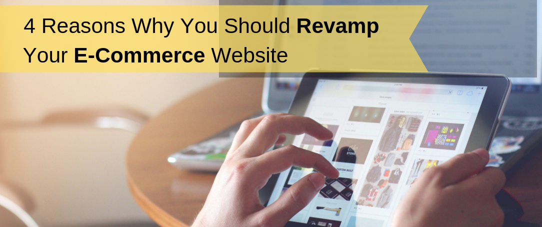 4-reasons-why-you-should-revamp-your-e-commerce-website