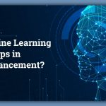 what-is-machine-learning-and-how-it-helps-in-business-enhancement