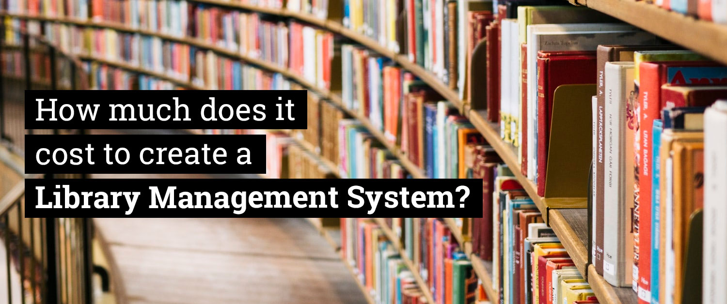 How much does it cost to create a Library Management System?