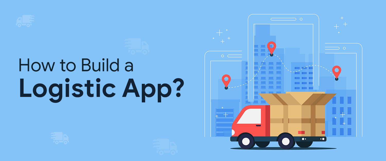 How to build a Logistics App?