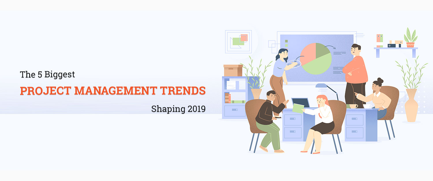 the-5-biggest-project-management-trends-shaping-2019