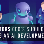 Top 9 factors CEOs must consider before hiring an AI Development Company