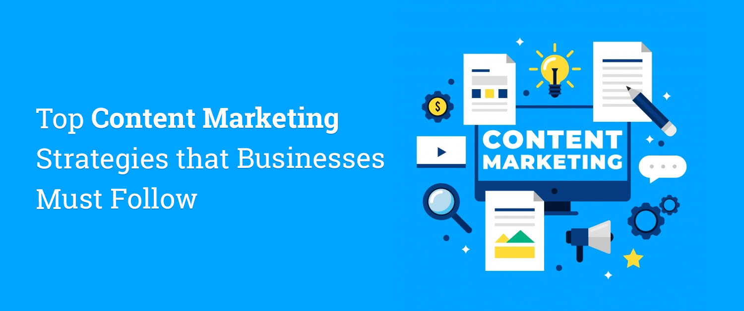 top-content-marketing-strategies-that-businesses-must-follow