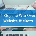 5 Steps to Win Over Website Visitors