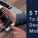 5 Things To Do Before Developing a Mobile App