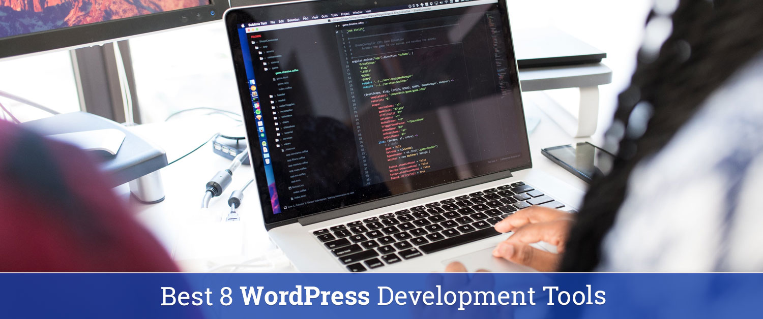 Best 8 WordPress Development Tools