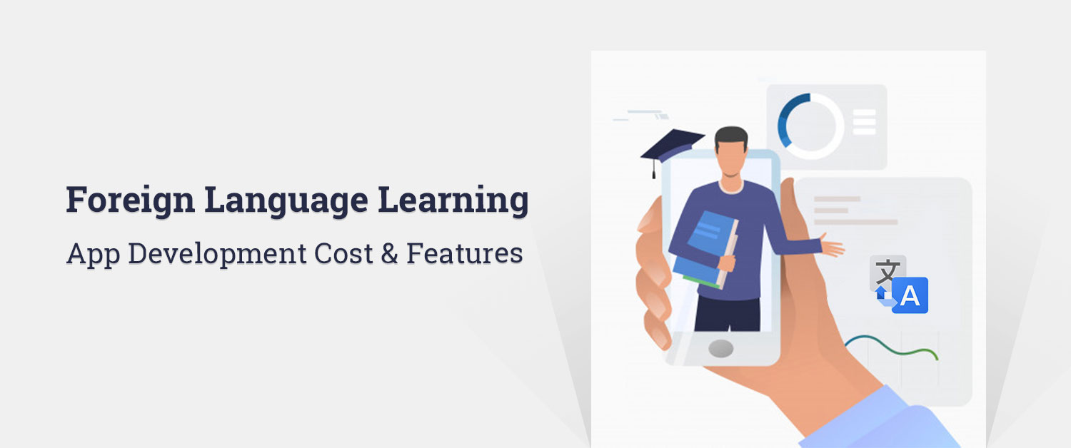 Foreign Language Learning App Development Cost & Features