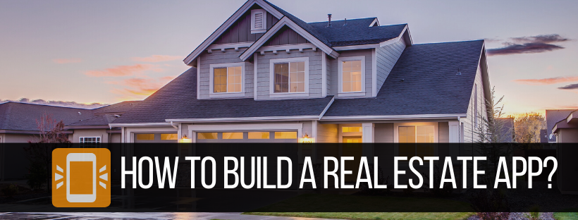 How to Build a Real Estate App
