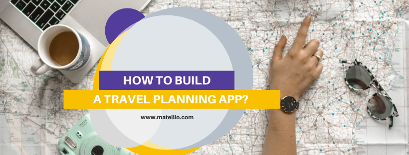 How to Build a Travel Planning App