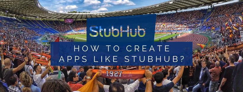How to Create Apps Like StubHub