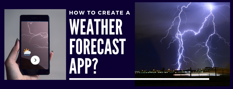 How to Create Weather Forecast Apps