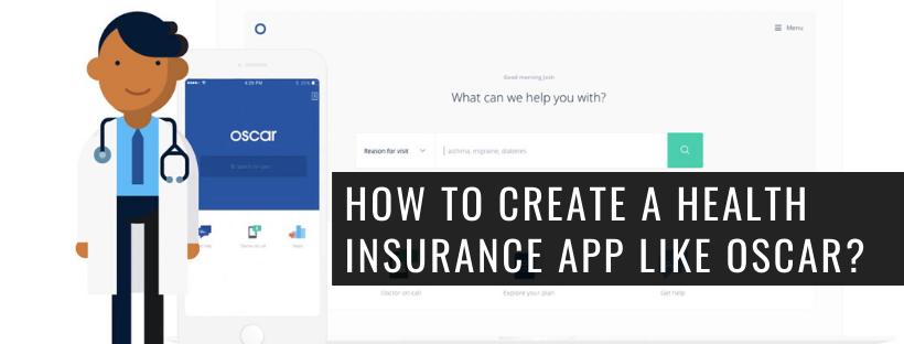 How to Create a Health Insurance App Like Oscar