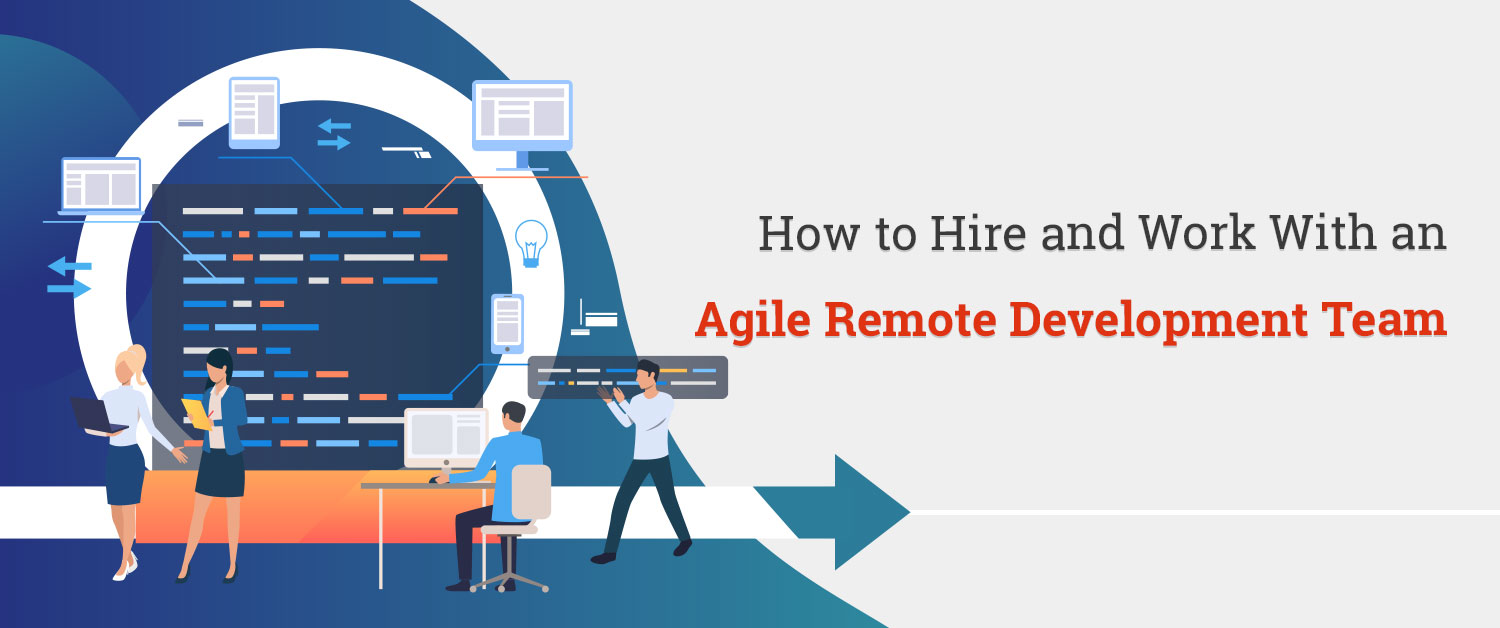 how-to-hire-and-work-with-an-agile-remote-development-team